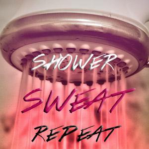 Shower Sweat Repeat